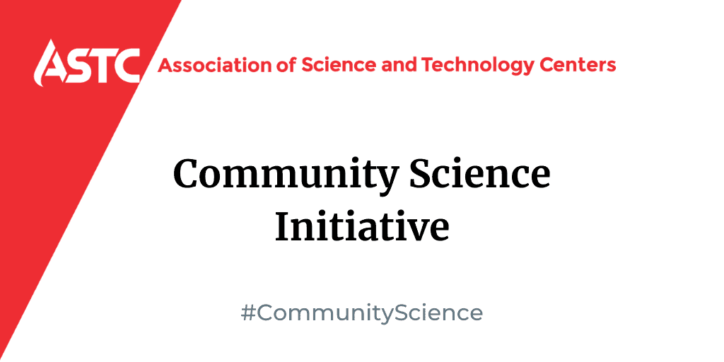 ASTC's Community Science Initaitve