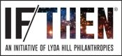 IF/THEN: An Initiative of Lyda Hill Philanthropies
